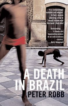 "Kerri recommends ""A Death in Brazil"" by Peter Robb for those traveling to Brazil. Description of the book from Bloomsbury Press: ""Delving into Brazil's baroque past, Peter Robb writes about its history of slavery and the richly multicultural but disturbed society that was left in its wake when the practice was abolished in the late nineteenth century."""