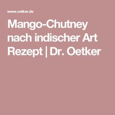 Mango-Chutney nach indischer Art Rezept   Dr. Oetker
