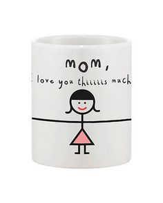 Cute Mother's Day Gift for Mom Ceramic Coffee Mug - MOM, I Love You Thiiiis Much