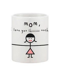 Cute Mother's Day Gift for Mom Ceramic Coffee Mug - MOM, I Love You Thiiiis Much