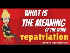 What is REPATRIATION? What does REPATRIATION mean? REPATRIATION meaning -REPATRIATION pronunciation – REPATRIATION definition … 									source      ...Read More