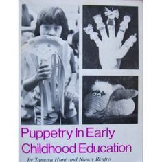 Puppetry in Early Childhood Education