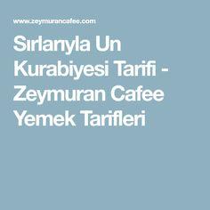 Sırlarıyla Un Kurabiyesi Tarifi - Zeymuran Cafee Yemek Tarifleri