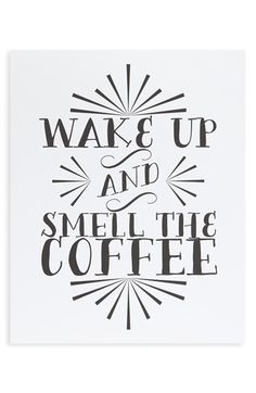'Wake Up and Smell the Coffee' Wall Art