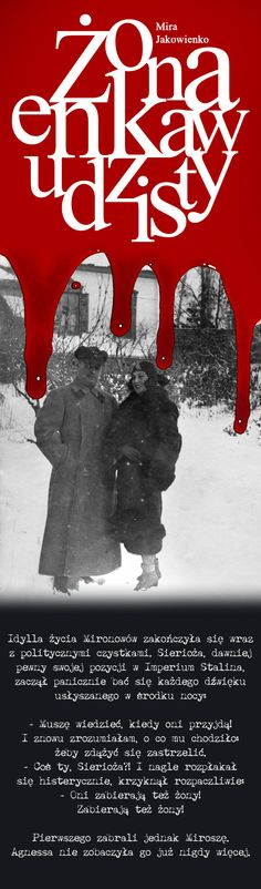 """Mira Jakowienko, """"Żona enkawudzisty. Spowiedź Agnessy Mironowej?"""" Żona mordercy, kochanka bezpieki. #MiraJakowienko #ZonaEnkawudzisty #AgnessaMironowa #Znak #Rosja #historia #lagr #NKWD #StalinowskaRosja #gulag #historia #okrucienstwo"""