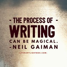 """The process of writing can be magical."" - Neil Gaiman #quoteoftheday #amwriting #books"