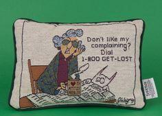 MAXINE humourous Pillow by Shoebox/Hallmark.  Garage Sale find $1.