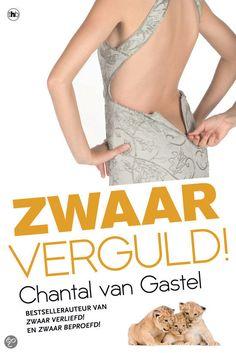 Zwaar verguld! - Chantal van Gastel De voorbereidingen voor het huwelijk van een jong paar lopen anders dan gepland.