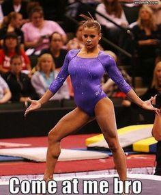 Gymnasts. More