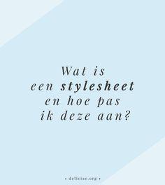 Wat is een stylesheet en hoe pas ik deze aan?