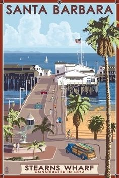 Santa Barbara, California - Stern's Wharf \ Travel Poster
