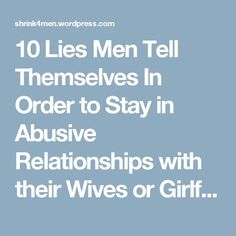 10 Lies Men Tell Themselves In Order to Stay in Abusive Relationships with their Wives or Girlfriends Bad Wife, Bad Girlfriend, Bad Relationship, Abusive Relationship, Relationships, Unhappy Marriage Quotes, Why Do Men, Social Injustice, Narcissistic Abuse
