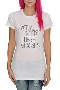 I actually need these glasses.  I need this shirt for my best friend