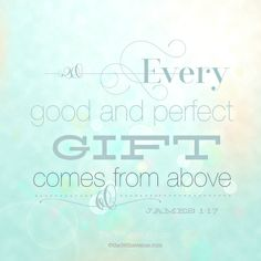 every gift comes from above!