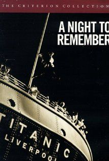 The complete titanic chronicles a night to remember and the night a night to remember 1958 fandeluxe Document