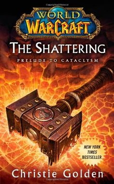 World of Warcraft: The Shattering: Book One of Cataclysm by Christie Golden http://www.amazon.com/dp/1439172749/ref=cm_sw_r_pi_dp_K2ySvb1B9BZFC