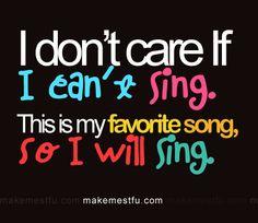 I will sing .