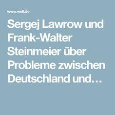 Sergej Lawrow und Frank-Walter Steinmeier über Probleme zwischen Deutschland und…