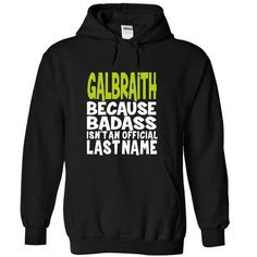 (BadAss) GALBRAITH - #gift for girlfriend #groomsmen gift. HURRY:   => https://www.sunfrog.com/Names/BadAss-GALBRAITH-xhbgtslupp-Black-43734493-Hoodie.html?id=60505
