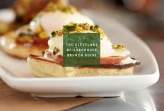 The Best Brunch in Our Favorite Cleveland Neighborhoods >> This is so accurate!!
