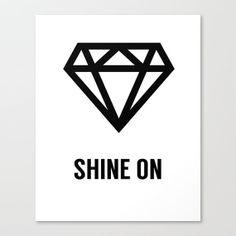 Shine On, Diamond, Gem, Art Print, Inspirational Quote Poster, Motivational Art, Song Lyric poster