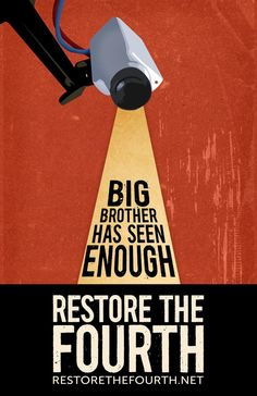 Big Brother Has Seen Enough: Restore The Fourth