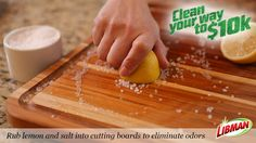 Rub lemon and salt to clean cutting boards and leave a nice scent!