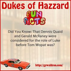 Did You Know: That Dennis Quaid and Gerald McRaney were considered for the role of Luke before Tom Wopat was? #DukesofHazzard
