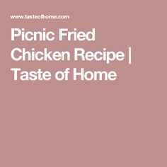 Picnic Fried Chicken Recipe | Taste of Home