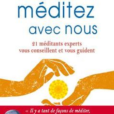 Nouveau livre : « Méditez avec nous », de Christophe André Christophe André, 21st, Movie Posters, Livres, Film Poster, Popcorn Posters, Film Posters