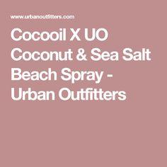 Cocooil X UO Coconut & Sea Salt Beach Spray - Urban Outfitters