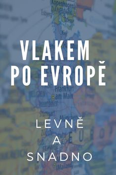 Kde hledat levné vlakové jízdenky a moct cestovat levně a snadno po Evropě? #vlakempoevrope Travel Europe, Travelling, Camping, Places, Books, Campsite, Libros, Book, Book Illustrations