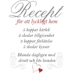 Väggord: Recept för äkta kärlek med beskrivning Swedish Quotes, Quotations, Qoutes, Cheesy Quotes, Swedish Recipes, Creative Writing, Things To Think About, Meant To Be, Diy And Crafts
