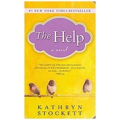 The Help. About to start reading this.