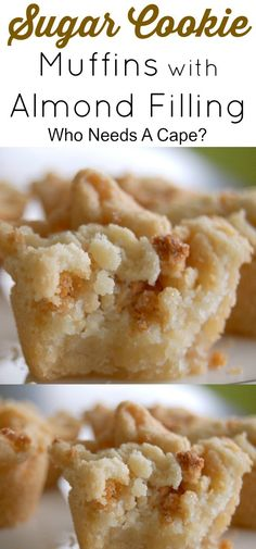 You'll just adore these Sugar cookie Muffins with Almond Filling! Either as a dessert or breakfast these are guaranteed to be everyone's favorite.