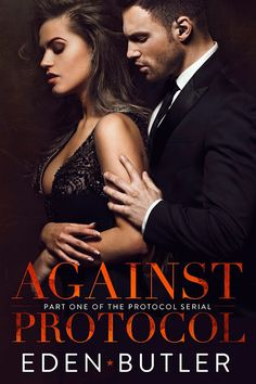 Lock That Door!: Against Protocol by Eden Butler Good Romance Books, Romance Authors, Good Books, Books To Read, Any Book, Book 1, Contemporary Romance Novels, Book Boyfriends, Romantic Movies