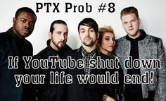 THAT WOULD MEAN NO MORE PTX VIDEOS FOR ME! O_O #PTXProbs