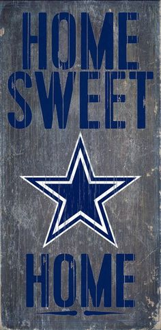 """Dallas Cowboys Wood Sign - Home Sweet Home 6""""""""x12"""""""""""