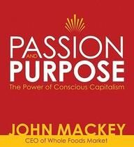 Passion And Purpose: John Mackey Ceo Of Whole Foods Market On The Power Of Conscious Capitalism  (Audio CD / DVD)