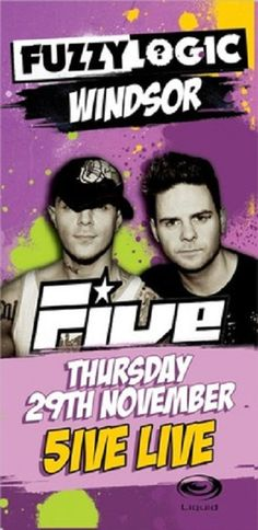 FUZZY LOGIC PRESENT 5IVE LIVE    Venue: Liquid Nightclub  Event Date: 29 November 2012 at 10:00 pm  Category: Nightlife  http://www.liquidclubs.com/windsor/event/127699
