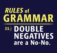 I hate when people used double negatives! They instantly make you sound stupid! Grammar Jokes, Grammar And Punctuation, Teaching Grammar, Grammar Lessons, Teaching English, English Teacher Humor, English Jokes, Ap English, English Class