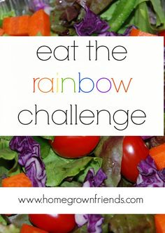 Homegrown Friends Eat the Rainbow Challenge.  A creative way to teach your children and students to eat healthy foods.