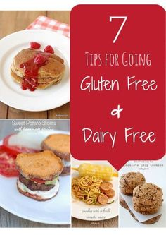 7 Tips for going Gluten Free and Dairy Free