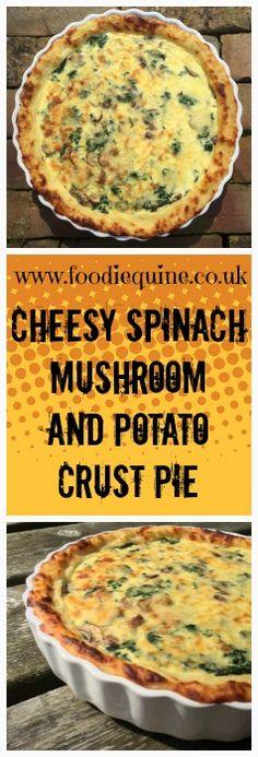 Foodie Quine: Cheesy Spinach, Mushroom & Potato Crust Pie