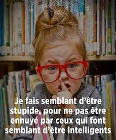 i pretend to be stupid so that i am not bored by those who pretend to be intelligent. Its Okay Quotes, Einstein, Quote Citation, French Quotes, Motivation, Positive Attitude, Self Development, Cool Words, Sentences
