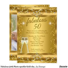 Shop Fabulous Photo sparkle Gold champagne Party Invitation created by Zizzago. 50th Birthday Invitations, Bachelorette Party Invitations, Quinceanera Invitations, Gold Invitations, Custom Invitations, Invites, 50th Birthday Party For Women, Gold Birthday Party, Fabulous Birthday
