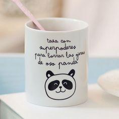 """""""taza con superpoderes para borrar las ojeras de oso panda"""""""