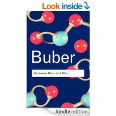 between man and man buber - Google Search