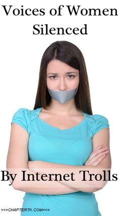 de59ae48e9 Chapter TK - women s voiced are being silenced online by internet trolls  Troll
