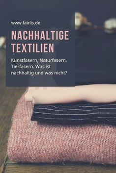 Nachhaltige Textilien – Fair Fashion Sustainable fashion is an important topic. In our post you will learn everything about the most common 17 clothing textiles, their pros and cons for you and the environment, and what sustainable alternatives there are.